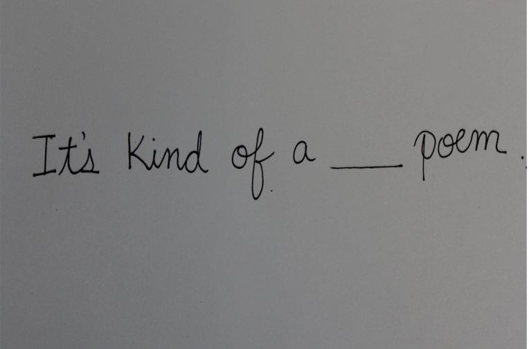 Header for It's Kind of a _____ Poem